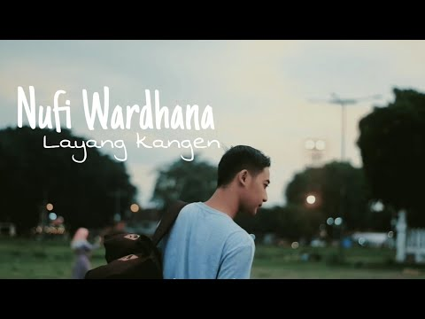 nufi-wardhana-status-wa-layang-kangen-cover-video
