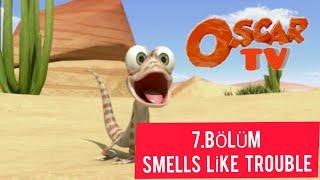 Oscar Çöllerde 7.Bölüm (Smells Like Trouble)