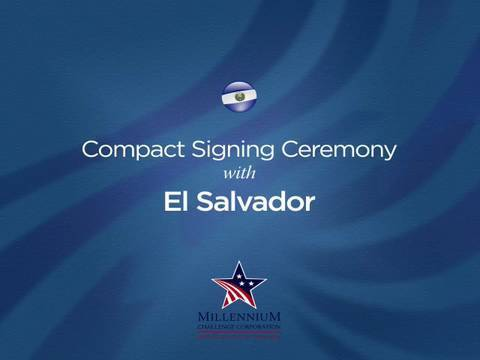 El Salvador Compact Signing Ceremony, November 29, 2006