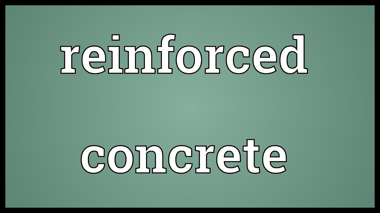 Reinforced concrete Meaning - YouTubeReinforced concrete Meaning