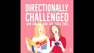 Directionally Challenged (Ep. 1) - Instant Gratification
