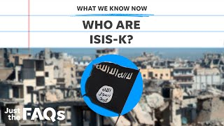 ISIS K: Taliban's New Enemies Threaten Afghans and U.S. Troops | Just the FAQs thumbnail