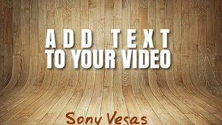 Sony Vegas Pro 14: How To Add Text (Basic Tutorial 1).