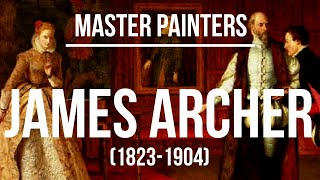 James Archer (1823-1904) - A collection of paintings & drawings 2K Ultra HD Silent Slideshow