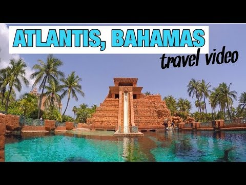 Atlantis, Bahamas TRAVEL VIDEO