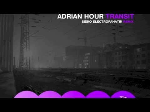 Adrian Hour - Transit (Sisko Electrofanatik RockinDaHouse Remix)