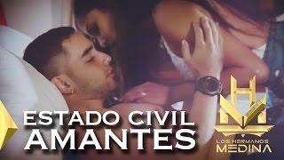 Los Hermanos Medina - Estado Civil Amantes l VIDEO OFICIAL
