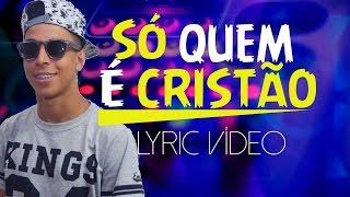 Baixar 🔴 ♫ FUNK GOSPEL 2017 -  Felipe Brito e Dj Robinho de Jesus   Só Quem é Cristão  Web Lyric ♫