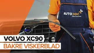 Montering Vindusviskere bak og foran VOLVO XC90 I: gratis video