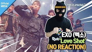 【EXO 엑소 Love Shot MV】모던맘과 함께하는 노리액션 ENG SUB : No REACTION with a Modern Mom