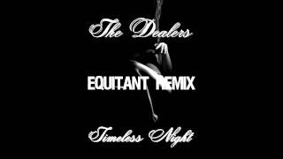 The Dealers - Timeless Night (Equitant Remix 2) Non Vocal Mix