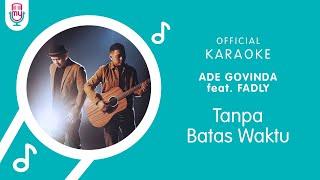 Ade Govinda feat. Fadly – Tanpa Batas Waktu (Official Karaoke Version)