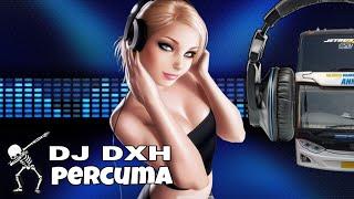 Single Terbaru -  Dj Dxh Percuma Remix Axl Bus Music 2019