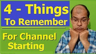 4 Things to remember while making YouTube channel | Must Watch