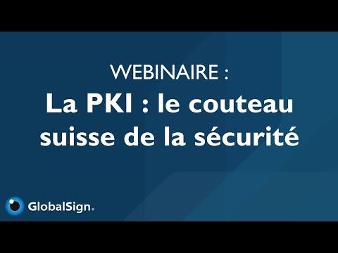 La PKI : Le couteau suisse de la sécurité l Webinaire