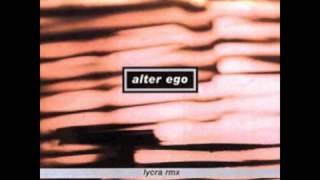 Alter ego - Lycra rmx