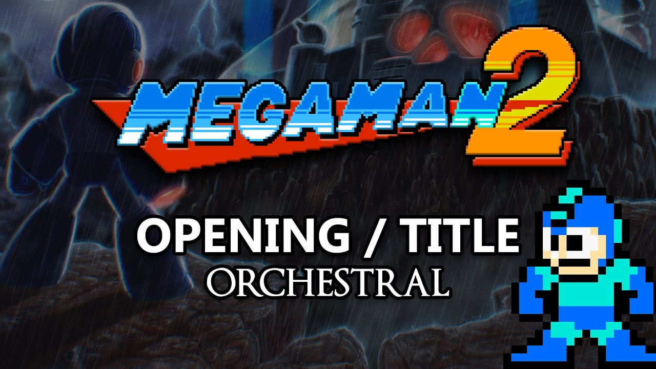 Mega Man 2 - Opening/Title - Orchestral