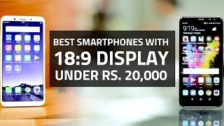 Best Phones With 18:9 Display Under Rs. 20,000
