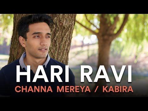 Channa Mereya / Kabira (Hari Ravi Mashup Cover)