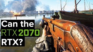 Can the RTX 2070 Even RTX in BFV?!
