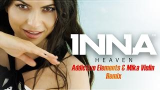 INNA   Heaven | Addictive Elements & Mika Violin Remix