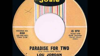 Lou Jordan & Group (Chaperones) - Paradise For Two / Close Your Eyes - Josie 888 - 1961