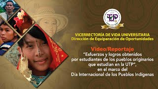 Esfuerzos y logros obtenidos por estudiantes de los pueblos originarios que estudian en la UTP