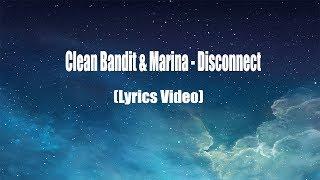 Disconnect - Clean Bandit & Marina and the Diamonds (Lyrics Video)