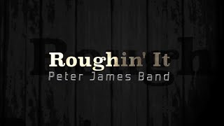 The Ultimate Camping Song Roughin' It  Lyric Video Peter James Band