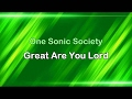 Great Are You Lord - One Sonic Society (lyrics on screen) HD Mp3