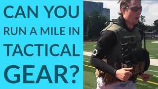 Can you run a mile in full tactical gear?! (response video)