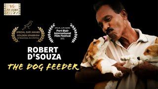 Award Winning Documentary Film On Street Dogs | The Dog Feeder  Robert DSouza | Six Sigma Films