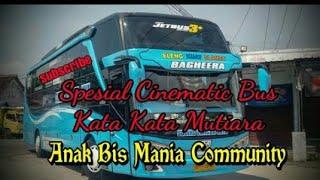 Spesial Cinematic Bus Pluss Kata-kata Mutiara Anak Bis Mania Community  random B