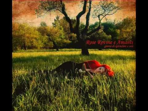 Rose Rovine E Amanti - Giorni di splendore e sole