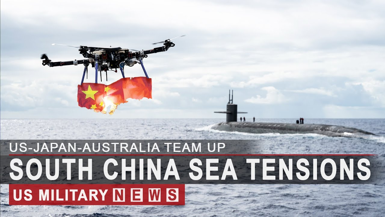 South China Sea Update: US, Japan and Australia Team Up Against Beijing