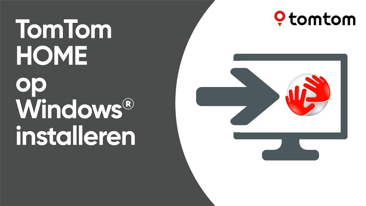 TomTom HOME op Windows® installeren