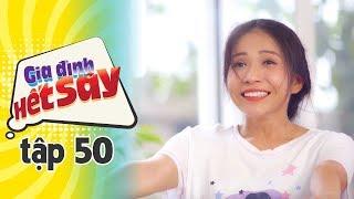 GIA ĐÌNH HẾT SẢY - TẬP 50 FULL HD   Phim Việt Nam hay nhất 2019   Hồng Vân, Khả Như, Nhan Phúc Vinh