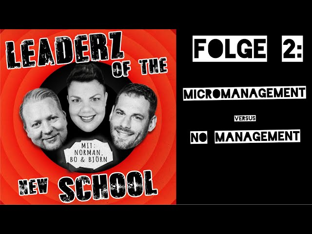 Micromanagement vs. No Management - Leaderz of the New School