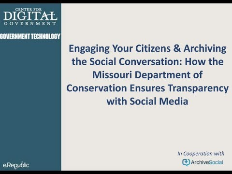 Engaging Your Citizens & Archiving the Social Conversation: Missouri Department of Conservation