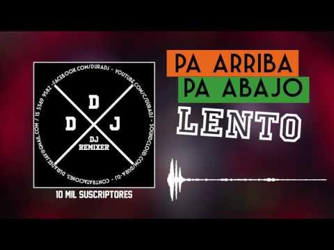 Pa Arriba Pa Abajo Lento - N-Fasis   DURA DJ