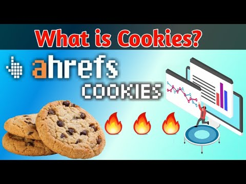 Ahrefs Cookies?   what is Cookies?   how to use Cookies?   Blogger Tech