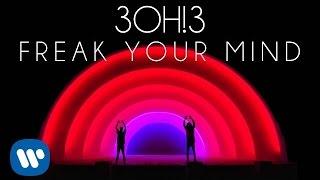 3OH!3: FREAK YOUR MIND (Audio)