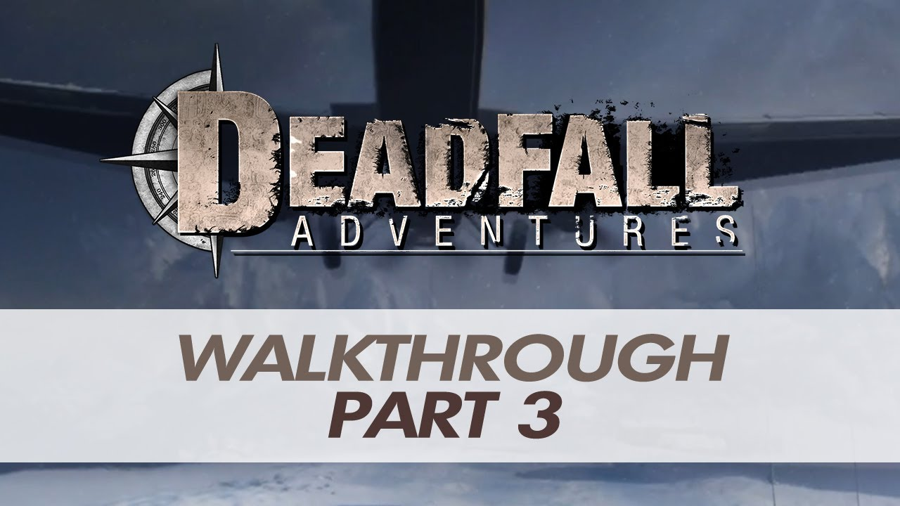 Deadfall adventures walkthrough let s play part 3 xbox360 ps3