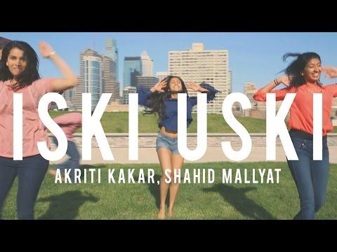 Iski Uski - Akriti Kakar, Shahid Mallya / Penn Masti Choreography Series