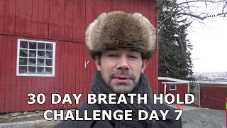 30 DAY APNEA CHALLENGE DAY 7 - HOLD YOUR BREATH FOR 4 MIN IN 30 DAYS
