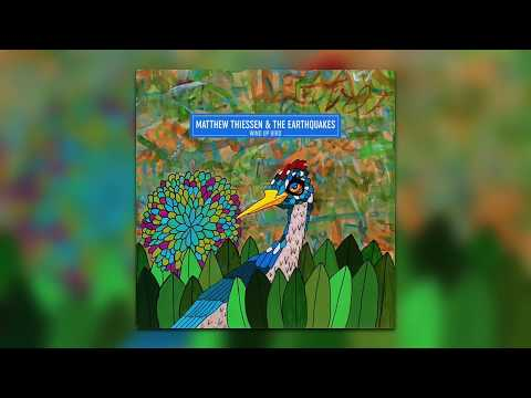 Wind Up Bird FULL ALBUM - Matthew Thiessen & The Earthquakes