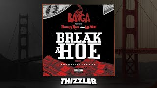 Banga ft. Philthy Rich & Lil Yee - Break A Hoe Remix (Prod. Slapmaster) [Thizzler.com Exclusive]