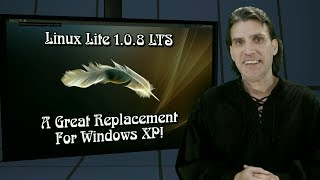 Linux Lite 1.0.8 The BEST Replacement For Windows XP!