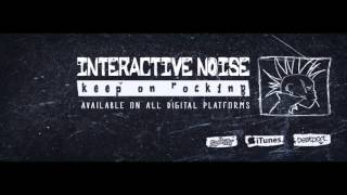 Official - Interactive Noise - Keep On Rocking