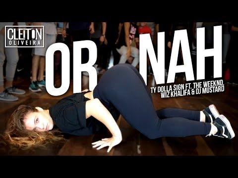 Or Nah - Ty Dolla $ign ft The Weeknd  COREOGRAFIA  Cleiton Oira  IG: CLEITONRIOSWAG